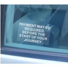 1 x Payment MAY BE Required Before Journey Sticker-Taxi Minicab Cab Window Sign